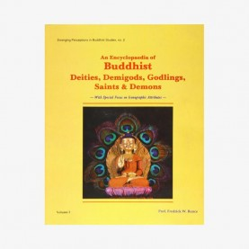 Encyclopaedia of Buddhist Deities, Demigods, Godlings, Saints and Demons — with Special Focus on Iconographic Attributes (2Vols. Set) by Fredrick W. Bunce - 9788124600207