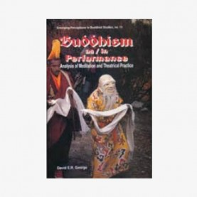 Buddhism as/in Performance — Analysis of Meditation and Theatrical Practice by David E.R. George - 9788124601235