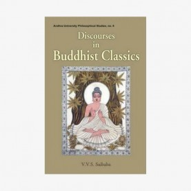 Discourses in Buddhist Classics by V.V.S. Saibaba - 9788124603604