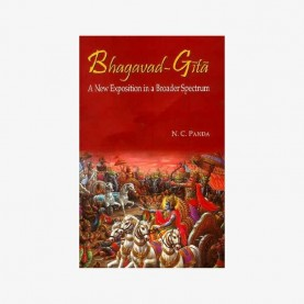 Bhagavad-Gita A New Exposition in a Broader Spectrum by N.C. Panda - 9788124605264