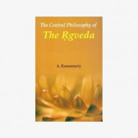 Central Philosophy of the Rigveda by A Ramamurty - 9788124606100
