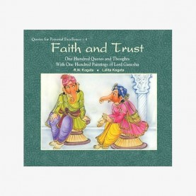 Faith and Trust: One Hundred Quotes and Thoughts With One Hundred Paintings of Lord Ganesha by R.N. Kogata, Lalita Kogata - 9788124606728