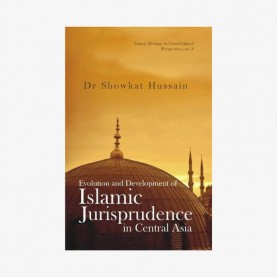 Evolution and Development of Islamic Jurisprudence in Central Asia by Dr Showkat Hussain Dar - 9788124607237