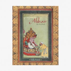 Akbar, The Aesthete by Indu Anand - 9788124607381