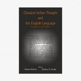 Classical Indian Thought and the English Language by Mohini MullickMadhuri Santanam Sondhi - 9788124608272