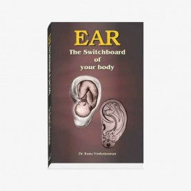 Ear: The Switchboard of Your Body by Dr. Rama Venkataraman - 9788182650213