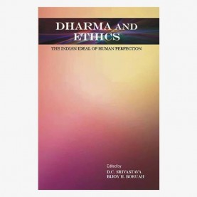Dharma and Ethics: The Indian Ideal of Human Reflections by D.C. Srivastava - 9788186921517
