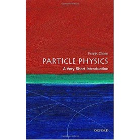 PARTICLE PHYSICS : A V S I  (P by CLOSE   FRANK - 9780192804341