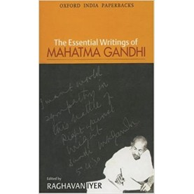 ESSENTIAL WRITINGS GANDHI (OIP by IYER RAGHAVAN(ED) - 9780195632088