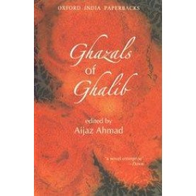 GHAZALS OF  GHALIB (OIP) by AHMED  AIJAZ (EDITOR) - 9780195635676
