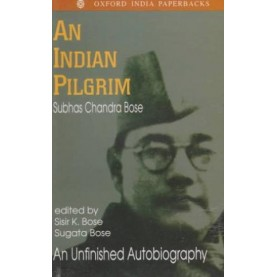 AN INDIAN PILGRIM (OIP) by BOSE  SUBHAS CHANDRA - 9780195641486