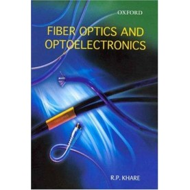 FIBER OPTICS & OPTOELECTRONICS by KHARE, R.P. - 9780195669305