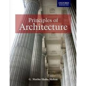 PRINCIPLES OF ARCHITECTURE by G. MUTHUSHOBA MOHAN - 9780195682724