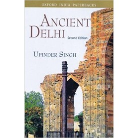 ANCIENT DELHI (OIP) by SINGH, UPINDER - 9780195684056