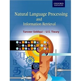NAT. LANG. PRO. & INFORMATION RETRIEVAL by SIDDIQUI ,TANVEER AND TIWARY, U.S - 9780195692327