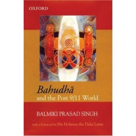 BAHUDHA AND THE POST 9/11 WORLD by SINGH, B P SINGH - 9780195693553