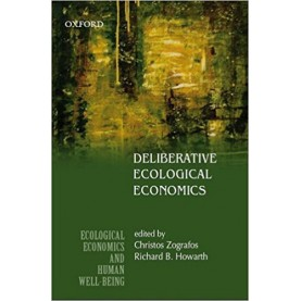 DELIBERATIVE ECOLOGICAL ECONOMICS by ZOGRAFOS, CHRISTOS & RICHARD B. HOWARTH - 9780195696974
