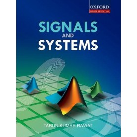 SIGNALS AND SYSTEMS by TARUN RAWAT - 9780198066798