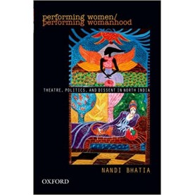 PERFORMING WOMEN by BHATIA, NANDI - 9780198066934