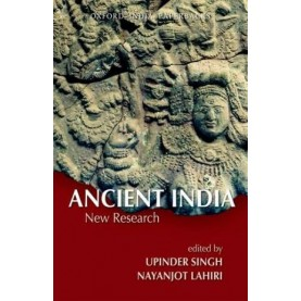 ANCIENT INDIA: NEW RESEARCH      (OIP) by SINGH, UPINDER & NAYANJOT LAHIRI - 9780198068303