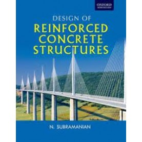 DESIGN OF REINFORCED CONCRETE STRUCTURES by N. SUBRAMANIAN - 9780198086949