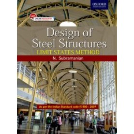 DESIGN OF STEEL STRUCTURES: LIMIT STATE by N. SUBRAMANIAN - 9780199460915