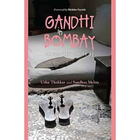 GANDHI IN BOMBAY by USHA THAKKAR AND SANDHYA MEHTA - 9780199470709