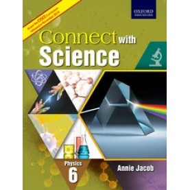 CWS (CISCE EDITION) PHYSICS BOOK 6 by ANNIE JACOB - 9780199475810