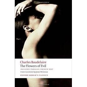 FLOWERS OF EVIL OWC: PB by CHARLES BAUDELAIRE, JAMES N MCGOWAN, JONATHAN CULLER - 9780199535583