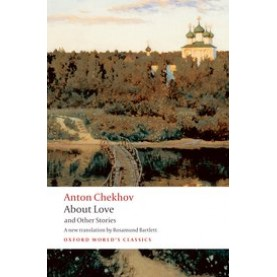 ABOUT LOVE AND OTHER STORIES OWC PB by ANTON CHEKHOV, ROSAMUND BARTLETT - 9780199536689