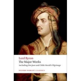 LORD BYRON- THE MAJOR WORKS OWC: PB by GEORGE GORDON, LORD BYRON, JEROME J. MCGANN - 9780199537334