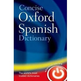 CON OXF SPANISH DIC 4E: HB by Oxford Dictionaries - 9780199560943