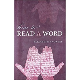 HOW TO READ A WORD 1E: HB by ELIZABETH KNOWLES - 9780199574896