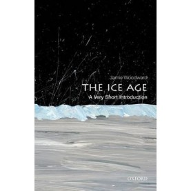 THE ICE AGE - VSI by JAMIE WOODWARD - 9780199580699