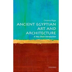 ANCIENT EGYPTIAN ART AND ARCHITECTURE VS by CHRISTINA RIGGS - 9780199682782
