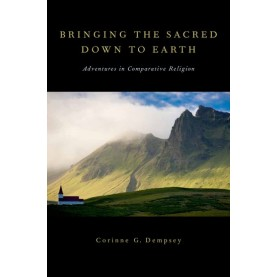 BRINGING SACRED DOWN TO EARTH by CORINNE G. DEMPSEY - 9780199860326