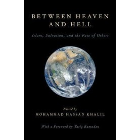 BETWEEN HEAVEN AND HELL by KHALIL, MOHAMMAD HASSAN - 9780199945412