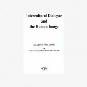 Intercultural Dialogue and the Human Image by S.C. Malik and Pat Boni - 9788124600443