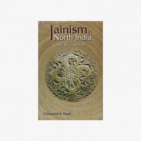 Jainism in North India (800 BC — AD 526) by Chimanlal J. Shah - 9788124603093