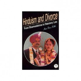 Hinduism and Divorce — From Dharmasastras to Statutory Law: A Critical Study (2 Vols. Set) by Hari Dev Kohli - 9788186921098