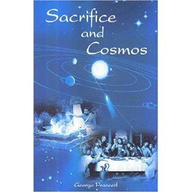 Sacrifice and Cosmos — Yajna and the Eucharist in Dialogue by George Praseed - 9788186921487