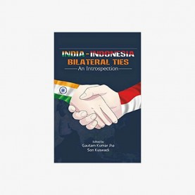 India Indonesia Bilateral Ties by Gautam Kumar Jha - 9788192570235