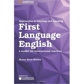 Approaches to Learning and Teaching First Language English- Helen Rees-Bidder-9781108406888