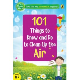 101 Things To Know And Do: Let'S Clean Up The Air - 9780143444992