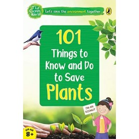 101 Things To Know And Do: Let'S Save Plants - 9780143445012