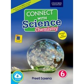 Connect with Science (CISCE Edition) Chemistry Book 6-Preeti Saxena-9780190122102