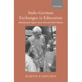 Indo-German Exchanges in Education: Rabindranath Tagore Meets Paul and Edith Geheeb-Martin Kämpchen-Oxford University Press-9780190126278