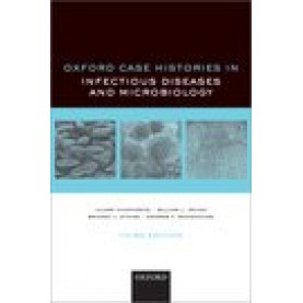 Oxford Case Histories in Infectious Diseases and Microbiology-Third Edition-Hilary Humphreys, William Irving, Bridget Atkins, and Andrew Woodhouse-Oxford University Press-9780198846482