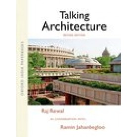 Talking Architecture Raj Rewal in Conversation with Ramin Jahanbegloo Revised Edition-Ramin Jahanbegloo-9780199494729