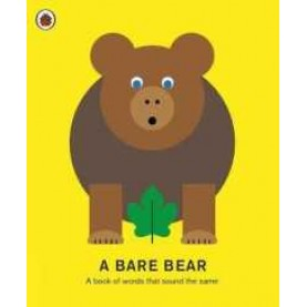 A Bare Bear: A Book Of Words That Sound The Same- Here Design / Ladybird-9780241312032